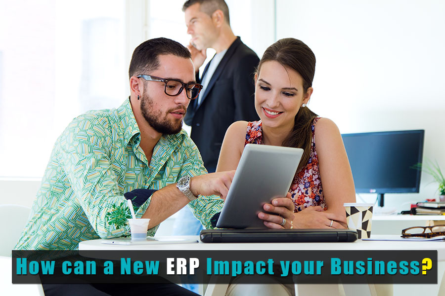 How New ERP can Impact your Business