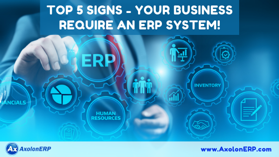 Top 5 Signs - Your Business Require An ERP System!