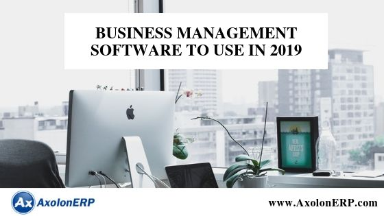 Top 4 Business Management Software to Use in 2019
