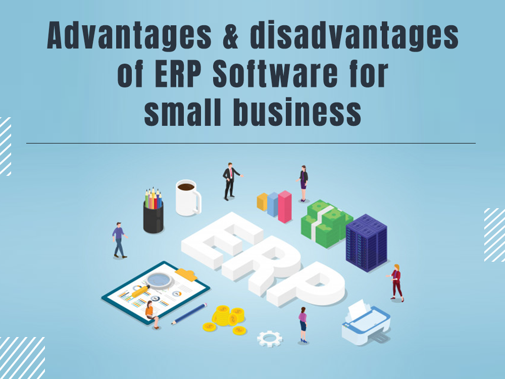 Advantages & Disadvantages Of ERP Software
